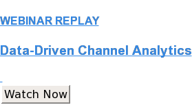 WEBINAR REPLAY  Data-Driven Channel Analytics   Watch Now