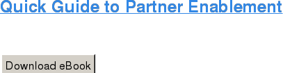 Quick Guide to Partner Enablement   Download eBook