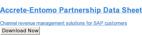 Accrete-Entomo Partnership Data Sheet  Channel revenue management solutions for SAP customers Download Now