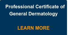 Professional Certificate of General Dermatology     LEARN MORE