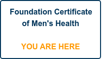 Foundation Certificate  of Men's Health     YOU ARE HERE