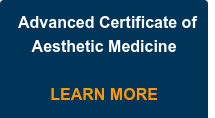Advanced Certificate of Aesthetic Medicine    LEARN MORE