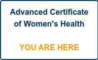 Advanced Certificate  of Women's Health     YOU ARE HERE