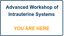 Advanced Workshop of Intrauterine Systems      YOU ARE HERE