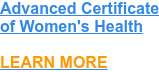 Advanced Certificate  of Women's Health  LEARN MORE