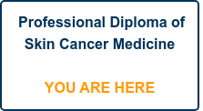 Professional Diploma of Skin Cancer Medicine      YOU ARE HERE