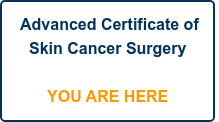 Advanced Certificate of Skin Cancer Surgery    YOU ARE HERE