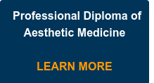 Professional Diploma of Aesthetic Medicine     LEARN MORE