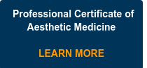 Professional Certificate of Aesthetic Medicine     LEARN MORE