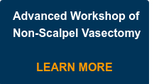 Advanced Workshop of Non-Scalpel Vasectomy