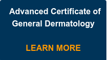 Advanced Certificate of General Dermatology     LEARN MORE