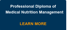Professional Diploma of Medical Nutrition Management     LEARN MORE