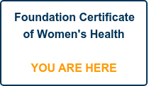 Foundation Certificate  of Women's Health     YOU ARE HERE