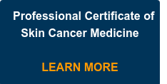 Professional Certificate of Skin Cancer Medicine  LEARN MORE