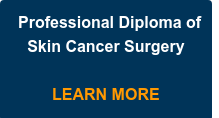 Professional Diploma of Skin Cancer Surgery     LEARN MORE