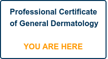 Professional Certificate of General Dermatology      YOU ARE HERE