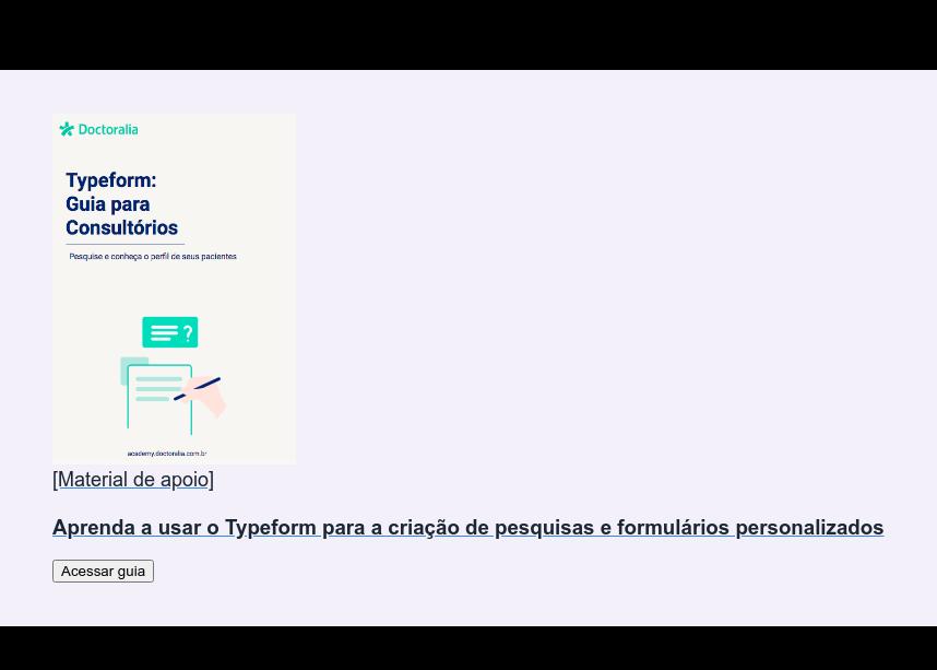 [Material de apoio]  Aprenda a usar o Typeform para a criação de pesquisas e formulários  personalizados Acessar guia