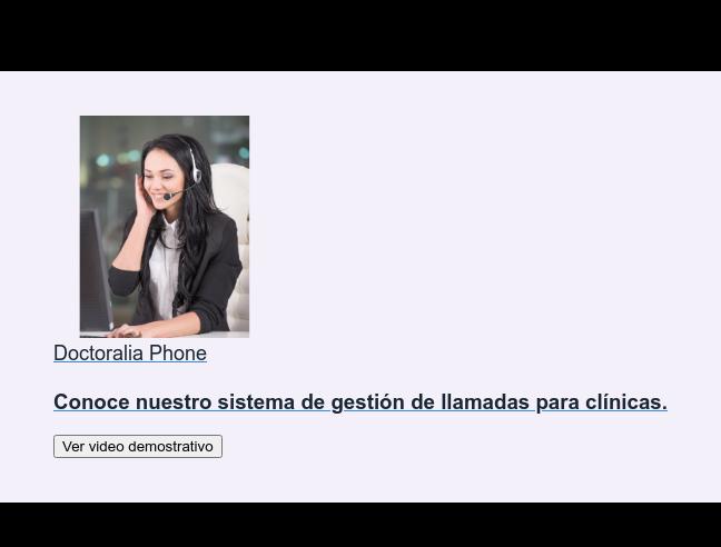 Doctoralia Phone  Conoce nuestro sistema de gestión de llamadas para clínicas. Ver video demostrativo