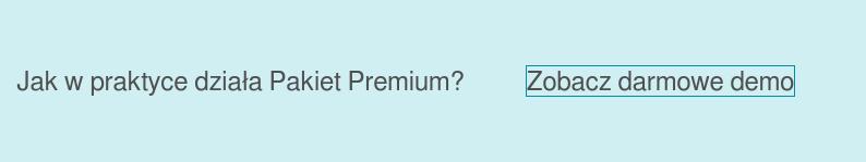 Jak w praktyce działa Pakiet Premium? Zobacz darmowe demo