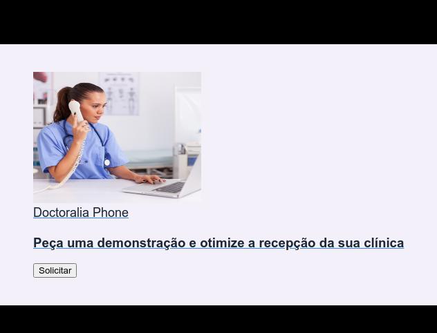 Doctoralia Phone  Peça uma demonstração e otimize a recepção da sua clínica Solicitar
