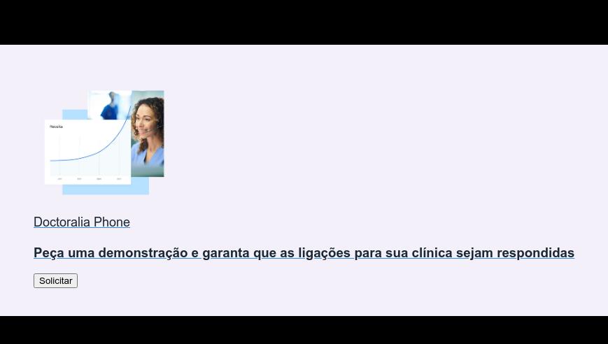Doctoralia Phone  Peça uma demonstração e garanta que as ligações para sua clínica sejam  respondidas Solicitar