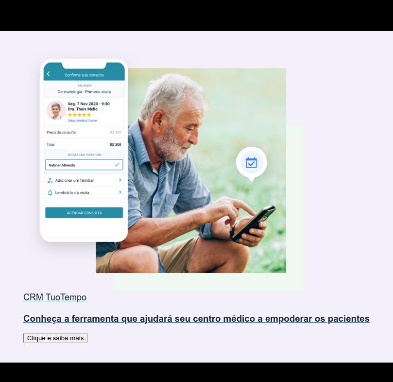 CRM TuoTempo  Conheça a ferramenta que ajudará seu centro médico a empoderar os pacientes Clique e saiba mais