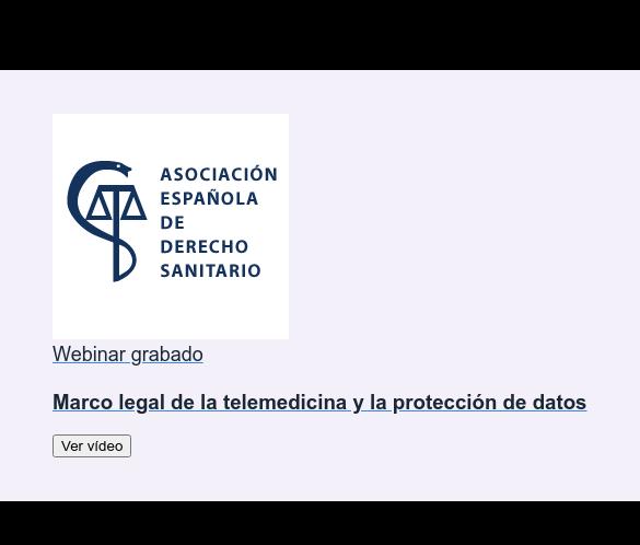 Webinar grabado  Marco legal de la telemedicina y la protección de datos Ver vídeo
