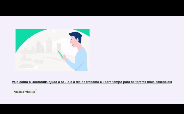Veja como a Doctoralia ajuda o seu dia a dia de trabalho e libera tempo para  as terefas mais essenciais Assistir vídeos