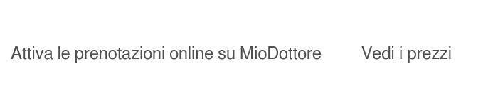 Attiva le prenotazioni online su MioDottoreVedi i prezzi