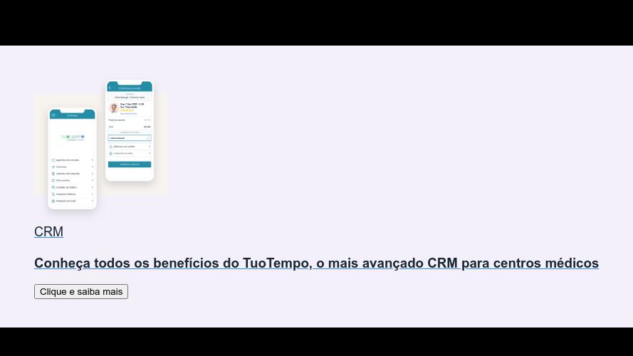 CRM  Conheça todos os benefícios do TuoTempo, o mais avançado CRM para centros  médicos Clique e saiba mais