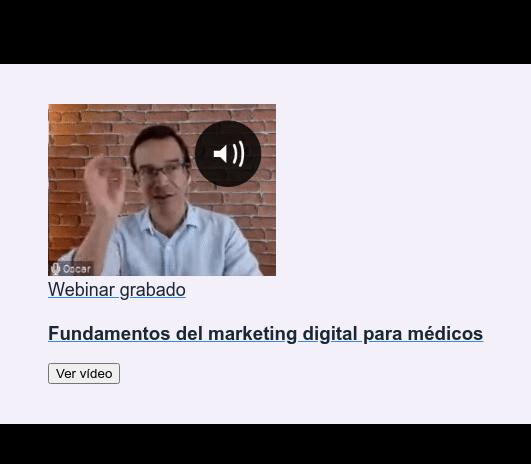 Webinar grabado  Fundamentos del marketing digital para médicos Ver vídeo