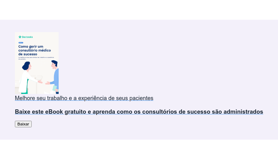 Melhore seu trabalho e a experiência de seus pacientes  Baixe este eBook gratuito e aprenda como os consultórios de sucesso são  administrados Baixar