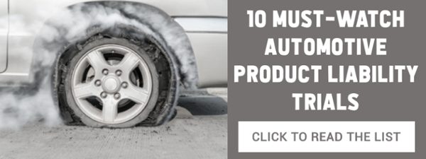 Top 10 Must Watch Automotive Product Liability Trials