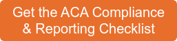 Get the ACA Compliance   & Reporting Checklist