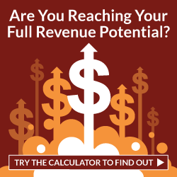 Are you reaching your full revenue potential? Try the calculator to find out.