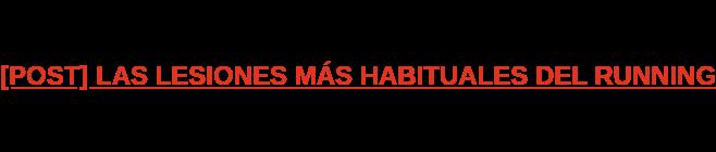 [POST] LAS LESIONES MÁS HABITUALES DEL RUNNING