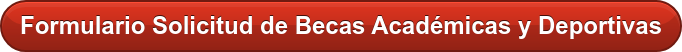 Formulario Solicitud de Becas Académicas y Deportivas
