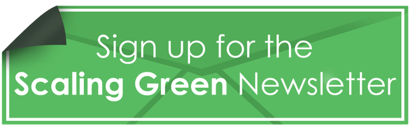 New! Sign up for the Scaling Green e-newsletter