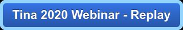 Tina 2020 Webinar - Replay