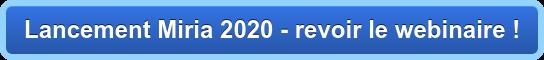 Lancement Miria 2020 - revoir le webinaire !