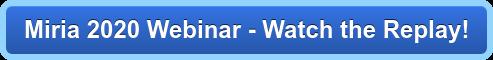 Miria 2020 Webinar - Watch the Replay!
