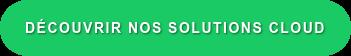 Découvrir nos solutions cloud