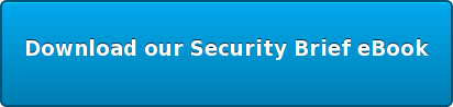 Download our Security Brief eBook