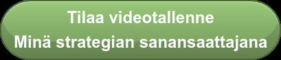 Tilaa videotallenne Minä strategian sanansaattajana