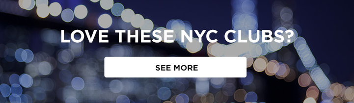 Love these NYC clubs? See More on Tablelist.