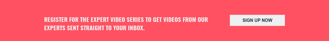 Register for the expert video series to get videos from our experts sent  straight to your inbox. Sign up now
