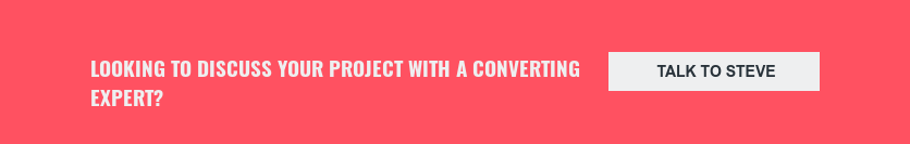 Looking to discuss your project with a converting expert? Talk to Steve
