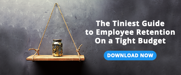 The Tiniest Guide to Employee Retention On a Tight Budget