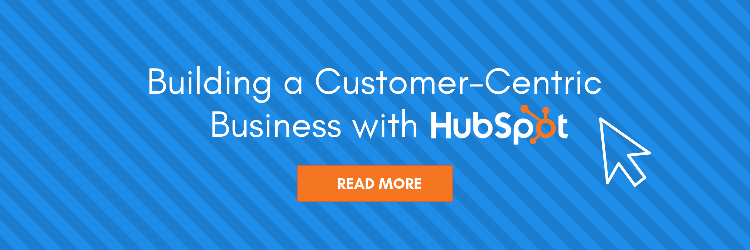 Building a Customer-Centric Business with HubSpot