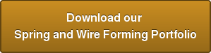 Download our  Spring and Wire Forming Portfolio
